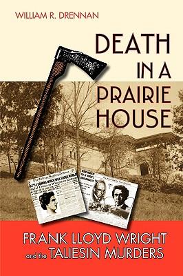 Death in a Prairie House By Drennan, William R.