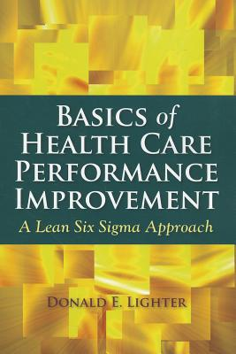 Basics of Health Care Performance Improvement By Lighter