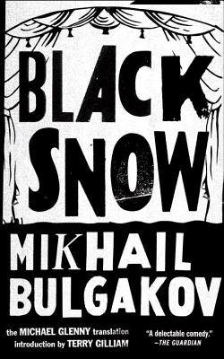 Black Snow By Bulgakov, Mikhail Afanasevich/ Glenny, Michael (TRN)